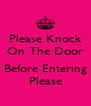Please Knock On The Door  Before Entering Please - Personalised Poster A4 size