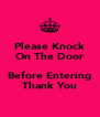 Please Knock On The Door  Before Entering Thank You - Personalised Poster A4 size