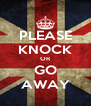 PLEASE KNOCK OR GO AWAY - Personalised Poster A4 size