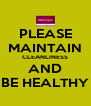 PLEASE MAINTAIN CLEANLINESS AND BE HEALTHY - Personalised Poster A4 size