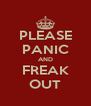 PLEASE PANIC AND FREAK OUT - Personalised Poster A4 size