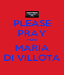 PLEASE PRAY FOR MARIA DI VILLOTA - Personalised Poster A4 size