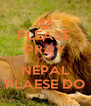 PLEASE  PRAY FOR  NEPAL PLAESE DO - Personalised Poster A4 size
