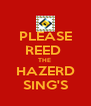 PLEASE REED  THE  HAZERD SING'S - Personalised Poster A4 size