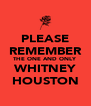 PLEASE REMEMBER THE ONE AND ONLY WHITNEY HOUSTON - Personalised Poster A4 size