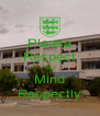 Please Respect Your Mind Respectly - Personalised Poster A4 size