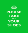 PLEASE TAKE OFF YOUR SHOES - Personalised Poster A4 size