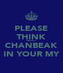 PLEASE THINK ABOUT CHANBEAK IN YOUR MY - Personalised Poster A4 size