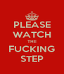 PLEASE WATCH THE FUCKING STEP - Personalised Poster A4 size
