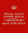 """Plenty Action SUPER JIGGA Performing Live """"OBSSESION"""" April 27th 2012 - Personalised Poster A4 size"""