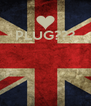 PLUG???     - Personalised Poster A4 size