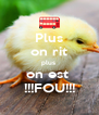 Plus on rit plus  on est  !!!FOU!!! - Personalised Poster A4 size