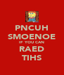 PNCUH SMOENOE IF YOU CAN RAED TIHS - Personalised Poster A4 size