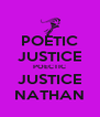 POETIC JUSTICE POECTIC JUSTICE NATHAN - Personalised Poster A4 size