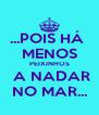 ...POIS HÁ  MENOS PEIXINHOS  A NADAR NO MAR... - Personalised Poster A4 size