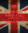 POKE ME  AND I'LL POKE YOU BACK!  - Personalised Poster A4 size