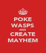 POKE WASPS AND CREATE MAYHEM - Personalised Poster A4 size