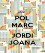 POL MARC I JORDI JOANA - Personalised Poster A4 size