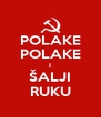 POLAKE POLAKE I ŠALJI RUKU - Personalised Poster A4 size