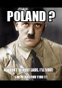 POLAND ? DON'T WORRY LADS, I'LL SORT THEM OUT FOR YOU !!! - Personalised Poster A4 size