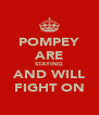 POMPEY ARE STAYING AND WILL FIGHT ON - Personalised Poster A4 size