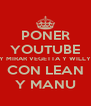 PONER YOUTUBE Y MIRAR VEGETTA Y WILLY CON LEAN Y MANU - Personalised Poster A4 size