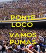 PONTE LOCO  Y  VAMOS PUMAS - Personalised Poster A4 size