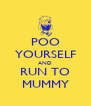 POO YOURSELF AND RUN TO MUMMY - Personalised Poster A4 size