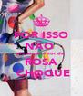 POR ISSO NÃO  provoque é cor de  ROSA  CHOQUE - Personalised Poster A4 size