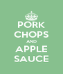 PORK CHOPS AND APPLE SAUCE - Personalised Poster A4 size