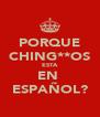 PORQUE CHING**OS ESTA EN  ESPAÑOL? - Personalised Poster A4 size
