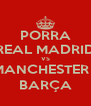 PORRA REAL MADRID VS MANCHESTER / BARÇA - Personalised Poster A4 size