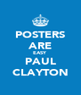 POSTERS ARE EASY PAUL CLAYTON - Personalised Poster A4 size