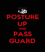 POSTURE UP AND PASS GUARD - Personalised Poster A4 size