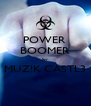 POWER  BOOMER by MUZ!K CASTL3  - Personalised Poster A4 size