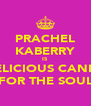 PRACHEL KABERRY IS DELICIOUS CANDY FOR THE SOUL - Personalised Poster A4 size
