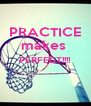 PRACTICE makes  PERFECT!!!!   - Personalised Poster A4 size