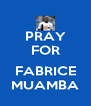 PRAY FOR  FABRICE MUAMBA - Personalised Poster A4 size