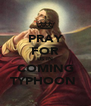 PRAY FOR US IN COMING TYPHOON  - Personalised Poster A4 size