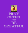 PRAY OFTEN AND BE GREATFUL - Personalised Poster A4 size