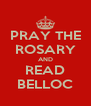 PRAY THE ROSARY AND READ BELLOC - Personalised Poster A4 size