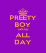 PREETY BOY SWAG ALL DAY - Personalised Poster A4 size