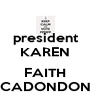 president KAREN  FAITH CADONDON - Personalised Poster A4 size