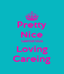 Pretty Nice Genorous Loving Careing - Personalised Poster A4 size