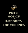 PRIDE HONOR AND INTEGRITY THE MARINES - Personalised Poster A4 size