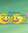 PRIMOS BUENAS TARDES    - Personalised Poster A4 size