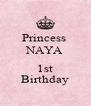 Princess  NAYA  1st Birthday - Personalised Poster A4 size