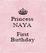 Princess  NAYA  First Birthday - Personalised Poster A4 size