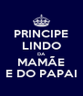 PRINCIPE LINDO DA MAMÃE E DO PAPAI - Personalised Poster A4 size