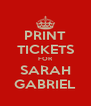 PRINT TICKETS FOR SARAH GABRIEL - Personalised Poster A4 size